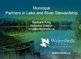 Municipal Partners in Lake and River Stewardship - Watersheds Canada